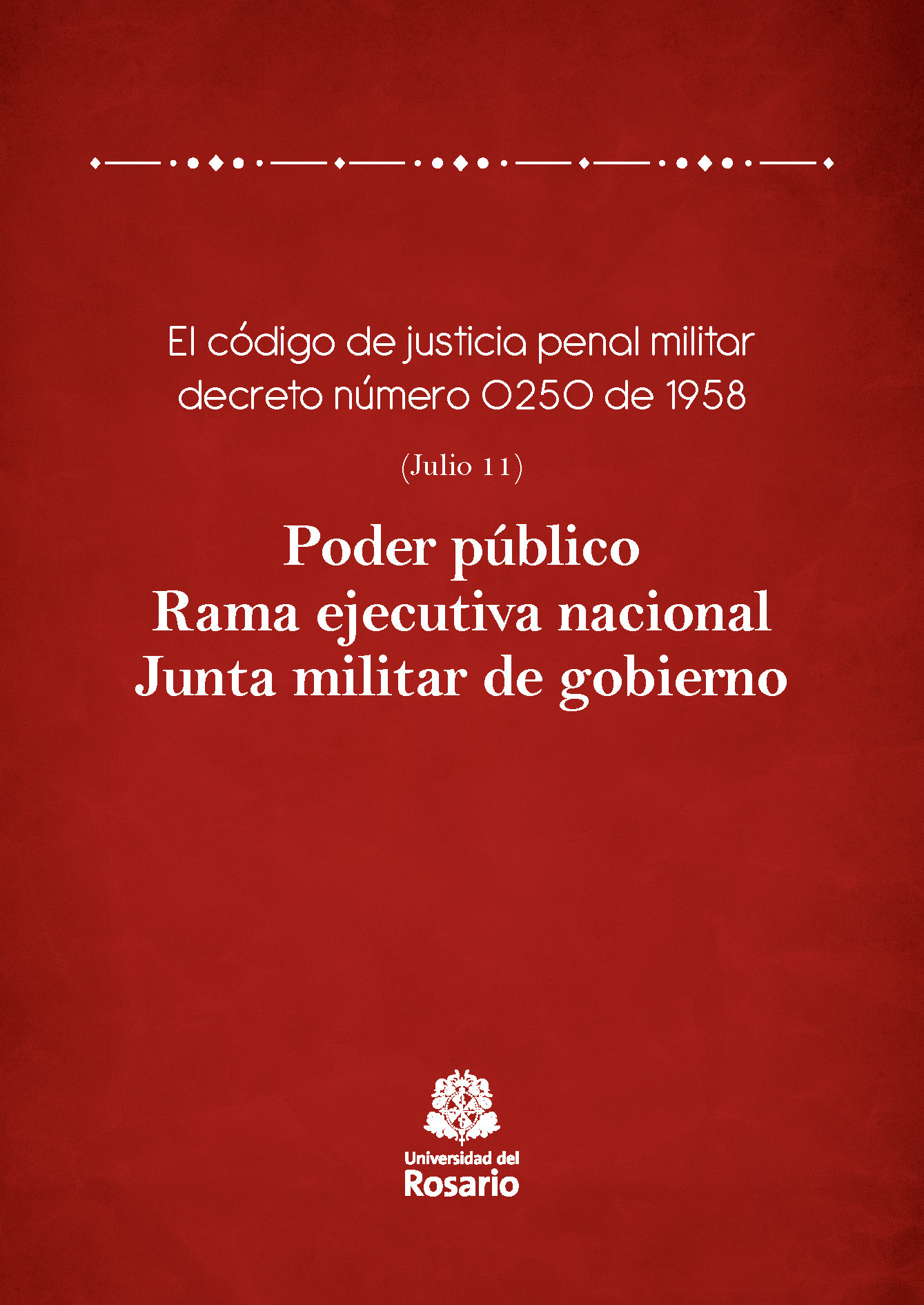 Poder público. Rama ejecutiva nacional. Junta militar de gobierno