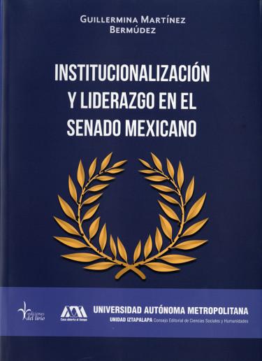 Institucionalización y liderazgo en el senado mexicano