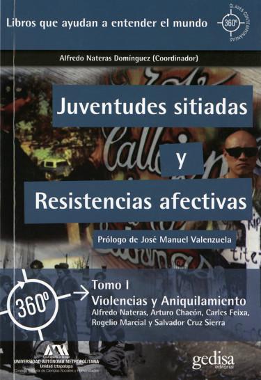 Juventudes sitiadas y resistencias afectivas. Volumen I