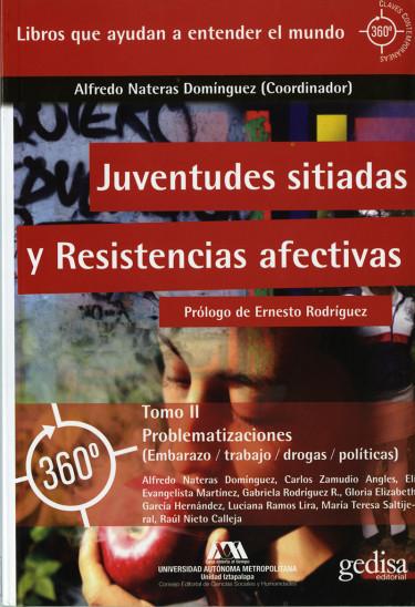 Juventudes sitiadas y resistencias afectivas. Volumen II