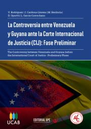 La Controversia entre Venezuela y Guyana ante la Corte Internacional de Justicia (CIJ): Fase Preliminar