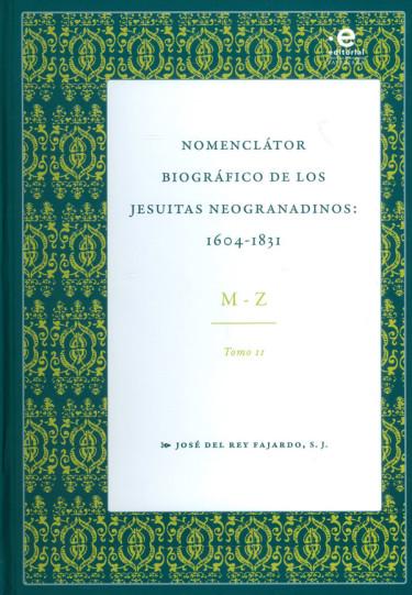Nomenclátor Biográfico De Los Jesuitas Neogranadinos: 1604 - 1831