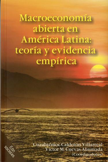 Macroeconomía abierta en América Latina: teoría y evidencia empírica