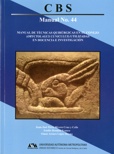 Manual de técnicas quirúrgicas en el conejo (Oryctolagus Cuniculus) utilizadas en docencia e investigación