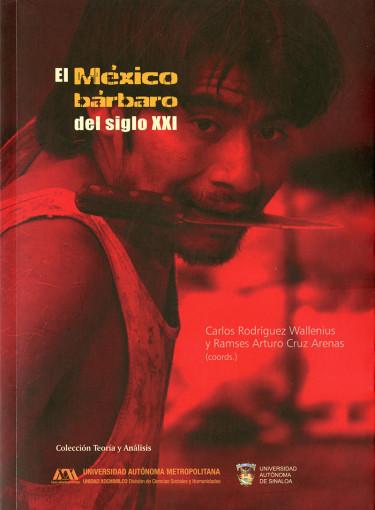 México bárbaro del siglo XXI, El