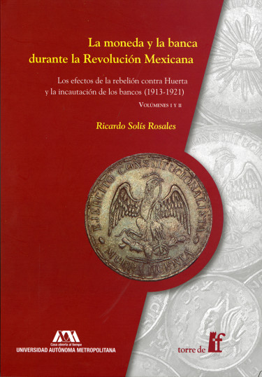 Moneda y la banca durante la Revolución Mexicana, La