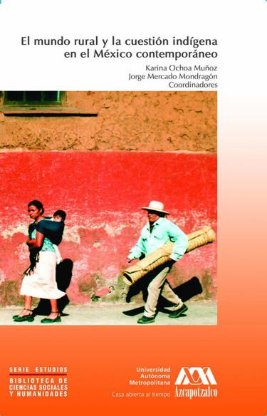 Mundo rural y la cuestión indígena en el México contemporáneo, El