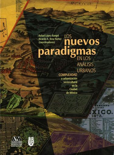 Nuevos paradigmas en los análisis urbanos, Los