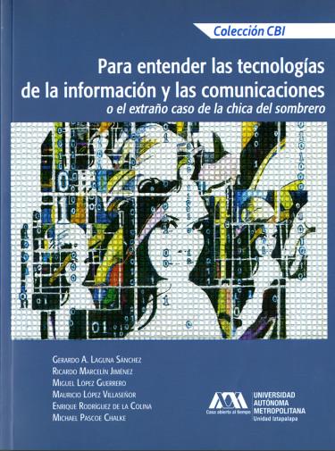 Para entender las tecnologías de la información y las comunicaciones o el extraño caso de la chica del sombrero