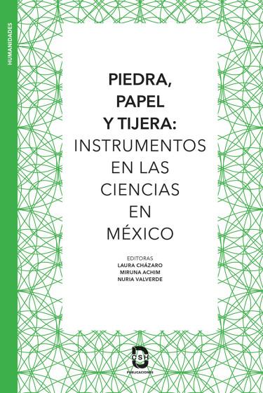 Piedra, papel y tijera: instrumentos en la ciencia en México