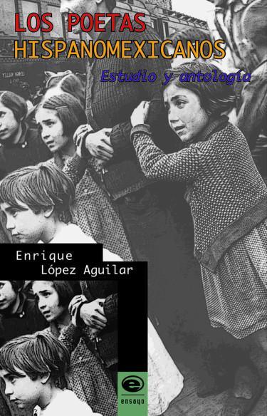 Poetas hispanomexicanos, Los