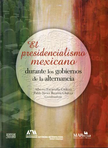 Presidencialismo mexicano durante los gobiernos de alternacia, El