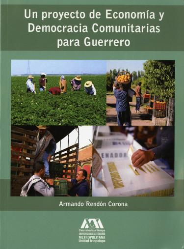 Proyecto de economía y democracia comunitarias para Guerrero, Un