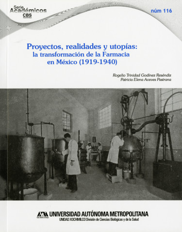 Proyectos, realidades y utopías: la transformación de la farmacia en México (1919-1940)