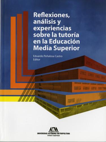 Reflexiones, análisis y experiencias sobre la tutoría en la educación media superior