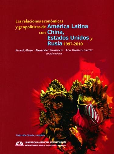 Relaciones económicas y geopolíticas de América Latina con China, Estados Unidos y Rusia, Las