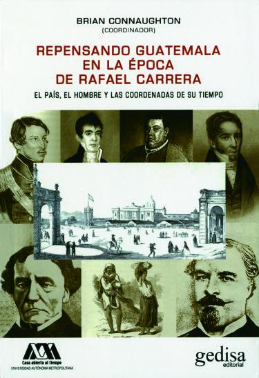 Repensando Guatemala en la época de Rafael Carrera