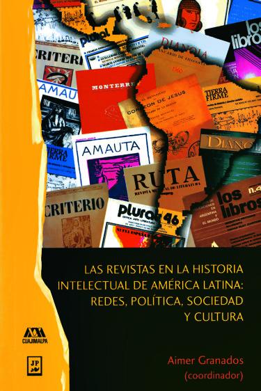 Revistas en la historia intelectual de América Latina: redes, política, sociedad y cultura, Las