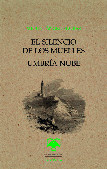 Silencio de los muelles / Umbría nube, El