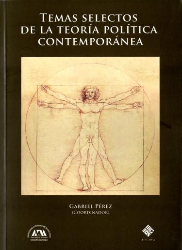 Temas selectos de la teoría política contemporánea