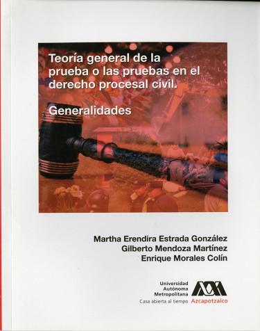 Teoría general de la prueba o las pruebas en el derecho proceso civil