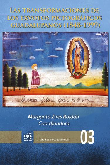 Transformaciones de los exvotos pictográficos guadalupanos (1848-1999), Las