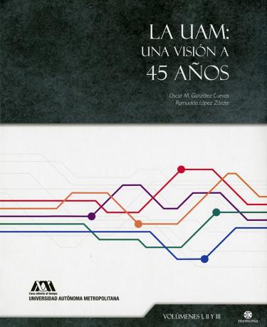 UAM: una visión a 45 años, La