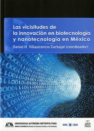 Vicisitudes de la innovación en biotecnología y nanotecnología en México, Las