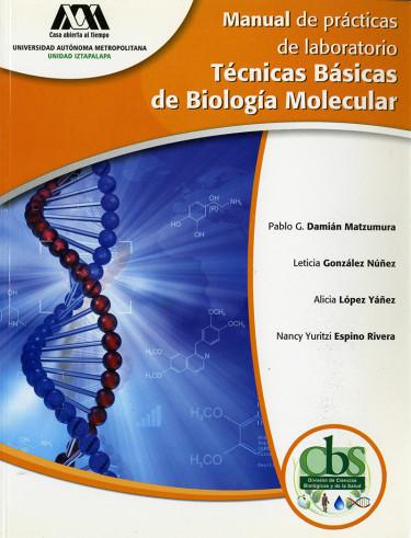 Manual de prácticas de laboratorio: técnicas básicas de biología molecular