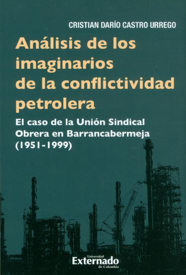 Análisis De Los Imaginarios De La Conflictividad Petrolera