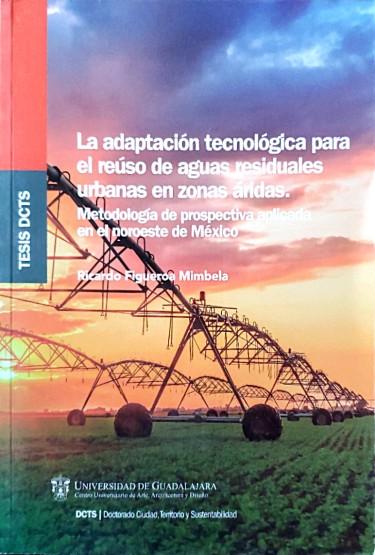 La adaptación tecnológica para el reúso de aguas residuales urbanas en zonas áridas