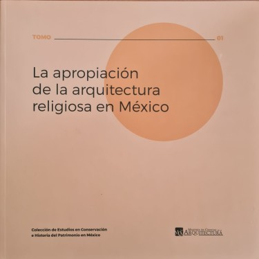 La apropiación de la arquitectura religiosa en México