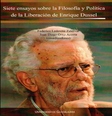 Siete ensayos sobre la Filosofía y Política de la Liberación de Enrique Dussel