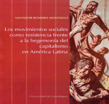 Los movimientos sociales como resistencia frente a la hegemonía del capitalismo en América Latina