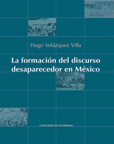 La formación del discurso desaparecedor en México