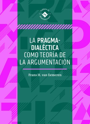 La pragma-dialéctica como teoría de la argumentación