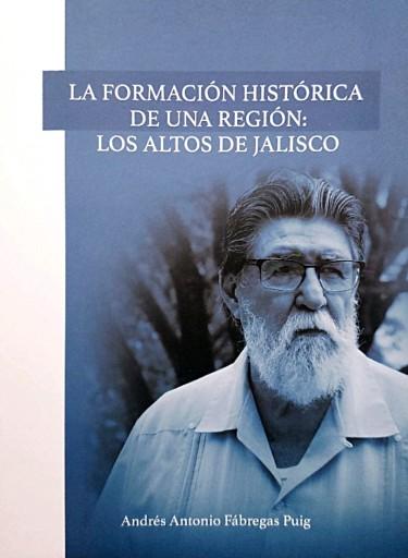 La formación histórica de una región: Los Altos de Jalisco