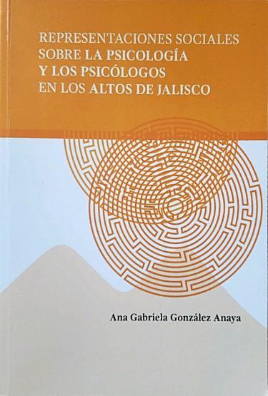 Representaciones sociales sobre la psicología y los psicólogos en los Altos de Jalisco