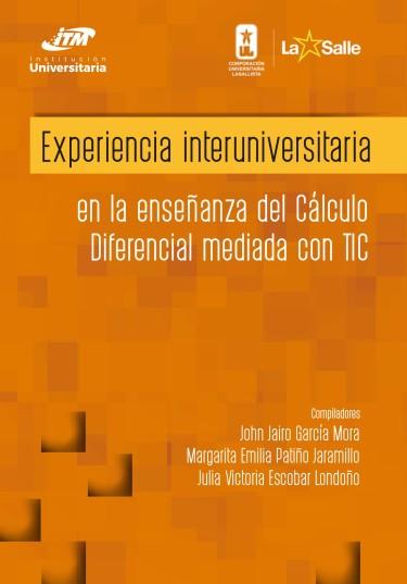 Experiencia interuniversitaria en la enseñanza del Cálculo Diferencial mediada con TIC