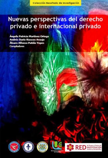 Nuevas perspectivas del derecho privado e internacional privado