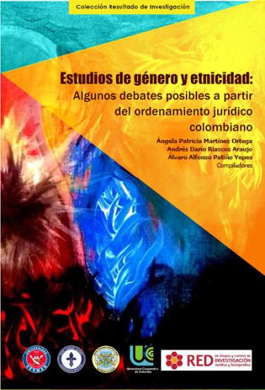 Estudios de género y etnicidad: Algunos debates posibles a partir del ordenamiento jurídico colombiano