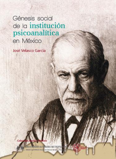 Génesis social de la institución psicoanalítica en México