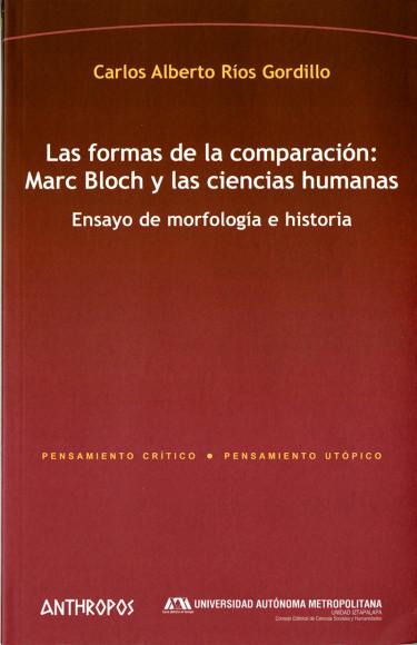 Formas de la comparación: Marc Bloch y las ciencias humanas, Las