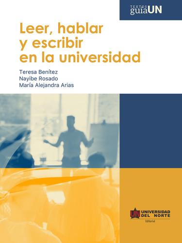 Leer, hablar y escribir en la universidad