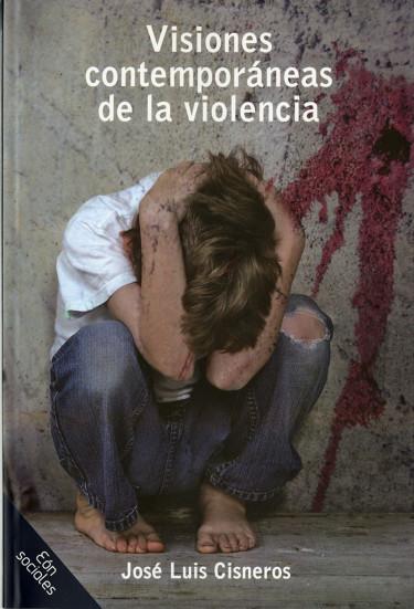 Visiones contemporáneas de la violencia