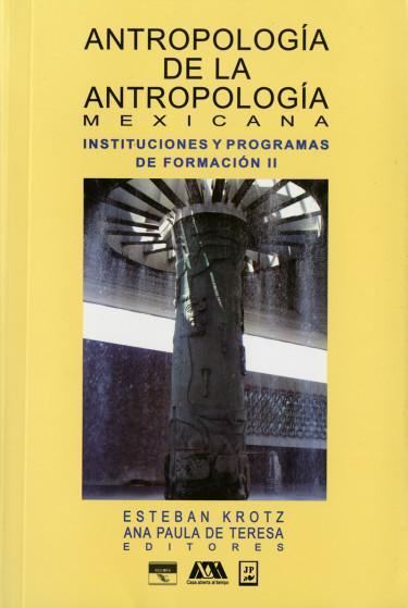 Antropología de la antropología mexicana II