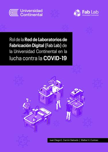 Rol de la Red de Laboratorios de Fabricación Digital (Fab Lab)  de la Universidad Continental en la lucha contra la COVID-19