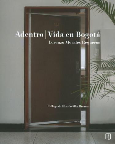 Adentro | Vida En Bogotá