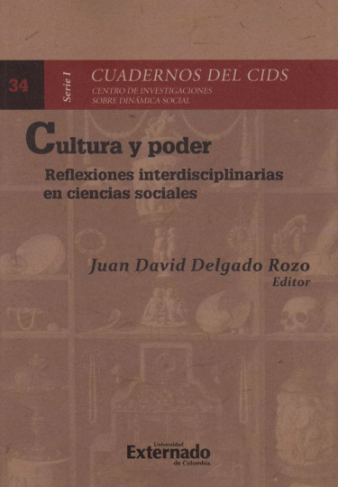 Cultura y Poder: Reflexiones interdisciplinarias en ciencias sociales.
