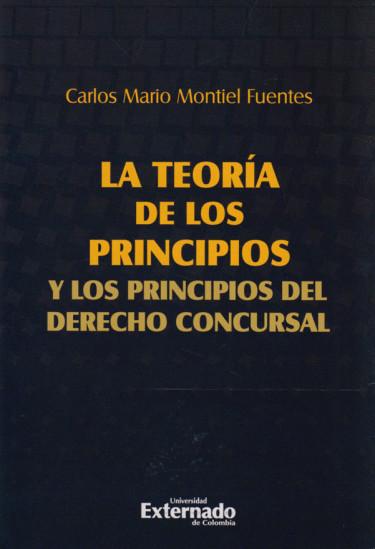 La Teoría de los Principios y los Principios del Derecho Concursal